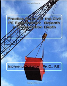 Practice Exam for the Civil PE and Construction - Goswami