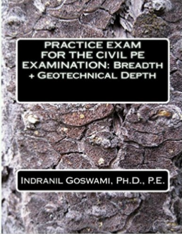 Practice Exam for the Civil PE and Geotechnical - Goswami