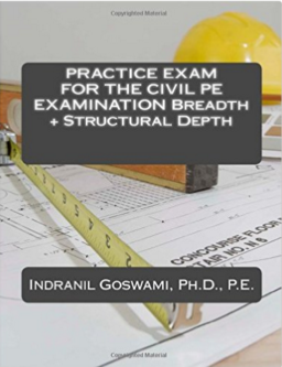 Practice Exam for the Civil PE and Structural - Goswami